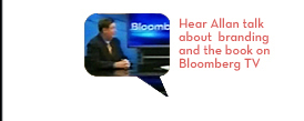 Hear Allan talk bout branding and the book on Bloomberg TV